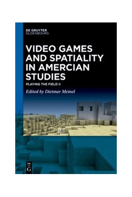 Abbildung von Meinel   Video Games and Spatiality in Amercian Studies   2021   Playing the Field II