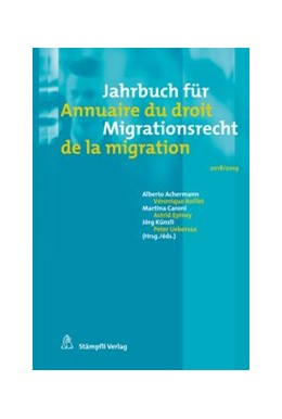Abbildung von Achermann / Boillet / Caroni / Epiney / Künzli / Uebersax | Jahrbuch für Migrationsrecht 2018/2019 Annuaire du droit de la migration 2018/2019 | 2019 | 2018/2019