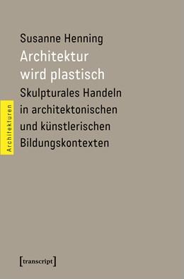 Abbildung von Henning | Architektur wird plastisch | 1. Auflage | 2020 | 54 | beck-shop.de