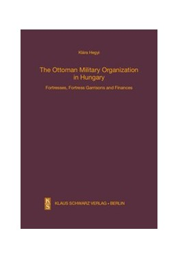 Abbildung von Hegyi | The Ottoman Military Organization in Hungary | 1. Auflage | 2018 | 25 | beck-shop.de