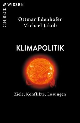 Abbildung von Edenhofer / Jakob | Klimapolitik | 2. Auflage | 2019 | Ziele, Konflikte, Lösungen | 2853
