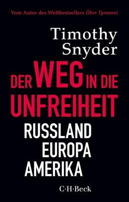 Abbildung von Snyder | Der Weg in die Unfreiheit | 2019 | Russland, Europa, Amerika | 6362