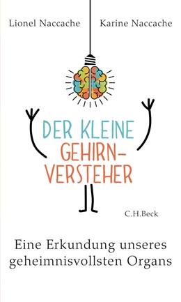 Abbildung von Naccache | Der kleine Gehirnversteher | 1. Auflage | 2019 | beck-shop.de