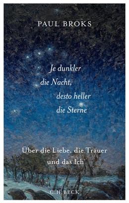 Abbildung von Broks | Je dunkler die Nacht, desto heller die Sterne | 2019 | Über die Liebe, die Trauer und...