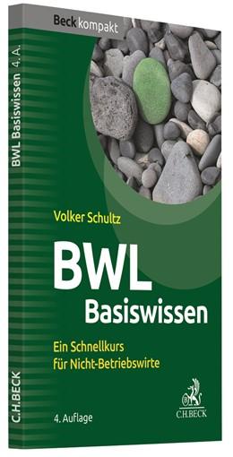 Abbildung von Schultz | BWL Basiswissen | 4. Auflage | 2020 | Ein Schnellkurs für Nicht-Betr...