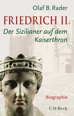 Abbildung von Rader | Friedrich II. | 1. Auflage | 2019 | 6360 | beck-shop.de
