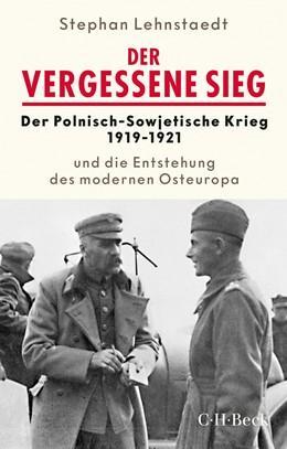 Abbildung von Lehnstaedt | Der vergessene Sieg | 2019 | Der Polnisch-Sowjetische Krieg... | 6356