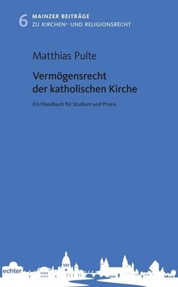 Abbildung von Pulte | Vermögensrecht der katholischen Kirche | 1. Auflage | 2019 | beck-shop.de
