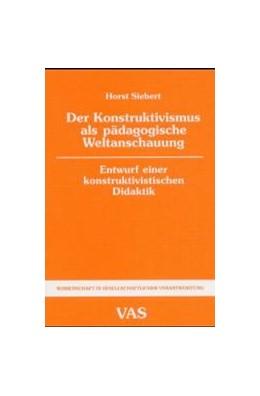 Abbildung von Siebert   Der Konstruktivismus als pädagogische Weltanschauung   2002   Entwurf einer konstruktivistis...   44