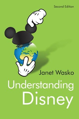Abbildung von Wasko | Understanding Disney: The Manufacture of Fantasy | 2. Auflage | 2020 | beck-shop.de