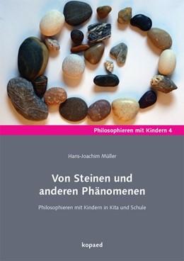 Abbildung von Müller | Von Steinen und anderen Phänomenen | 2020 | Philosophieren mit Kindern in ...