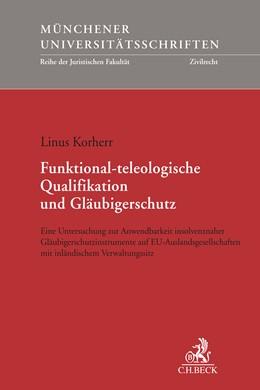 Abbildung von Korherr | Funktional-teleologische Qualifikation und Gläubigerschutz | 1. Auflage | 2019 | Band 254 | beck-shop.de