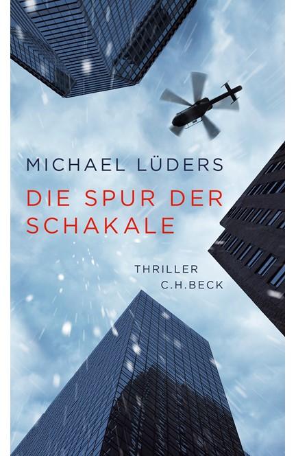 Cover: Michael Lüders, Die Spur der Schakale