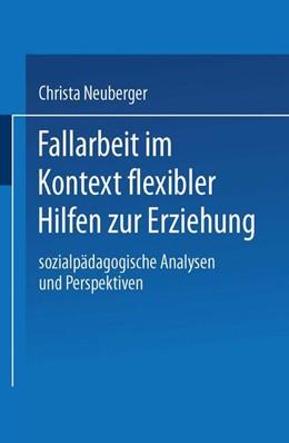 Abbildung von Neuberger   Fallarbeit im Kontext flexibler Hilfen zur Erziehung   2004   Sozialpädagogische Analysen un...