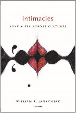 Abbildung von Jankowiak | Intimacies | 2008 | Love and Sex Across Cultures