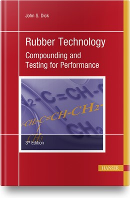 Abbildung von Dick | Rubber Technology | 3., aktualisierte Auflage | 2020 | Compounding and Testing for Pe...