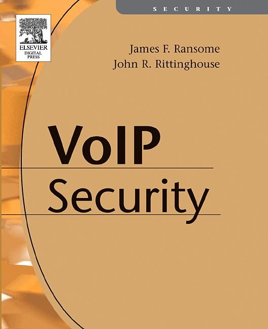 Abbildung von Ransome, PhD, CISM, CISSP / Rittinghouse, PhD, CISM | Voice over Internet Protocol (VoIP) Security | 2005