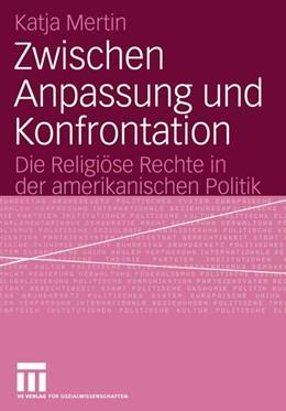 Abbildung von Mertin | Zwischen Anpassung und Konfrontation | 2004 | 2004 | Die Religiöse Rechte in der am...