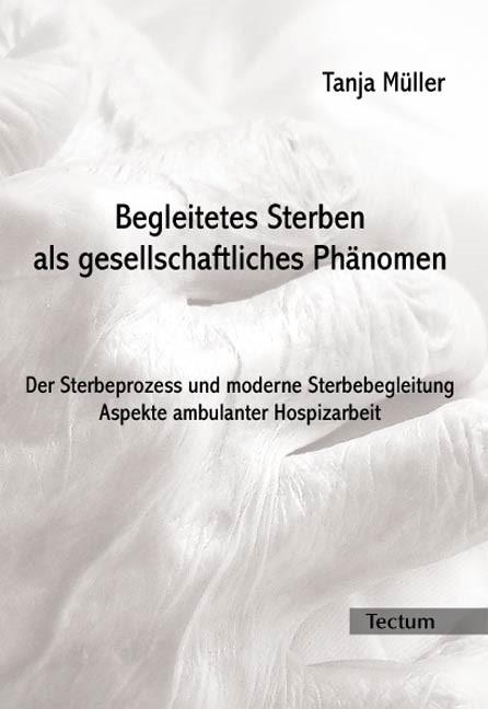 Begleitetes Sterben als gesellschaftliches Phänomen | Müller, 2011 | Buch (Cover)