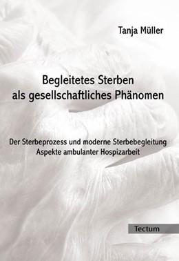 Abbildung von Müller | Begleitetes Sterben als gesellschaftliches Phänomen | 2005 | Der Sterbeprozess und moderne ...