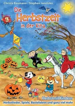 Abbildung von Janetzko / Baumann   Die Herbstzeit in der Kita   2019   Herbst mit Kindern - Herbstlie...