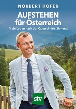 Abbildung von Hofer | AUFSTEHEN für Österreich | 2019 | Mein Leben nach der Querschnit...