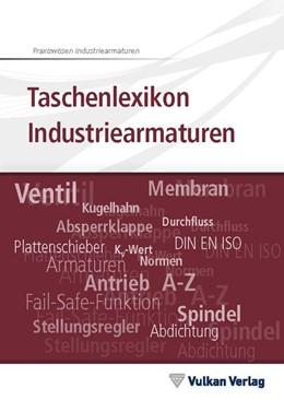 Abbildung von Dick / Mönning | Taschenlexikon Industriearmaturen | 2. Auflage | 2019 | beck-shop.de