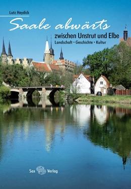 Abbildung von Heydick | Saale abwärts | 1. Auflage | 2019 | Zwischen Unstrut und Elbe. Lan...