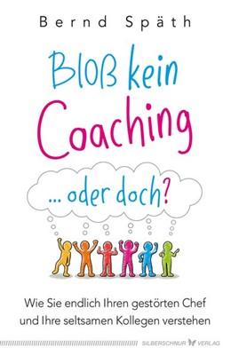 Abbildung von Späth | Bloß kein Coaching ... oder doch? | 1. Auflage | 2019 | beck-shop.de