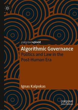 Abbildung von Kalpokas | Algorithmic Governance | 1st ed. 2019 | 2019 | Politics and Law in the Post-H...