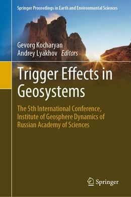 Abbildung von Kocharyan / Lyakhov | Trigger Effects in Geosystems | 1st ed. 2019 | 2019 | The 5th International Conferen...