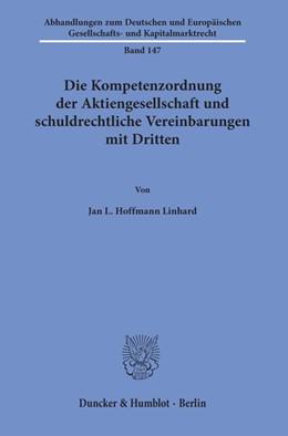 Abbildung von Hoffmann Linhard | Die Kompetenzordnung der Aktiengesellschaft und schuldrechtliche Vereinbarungen mit Dritten | 2019 | 147