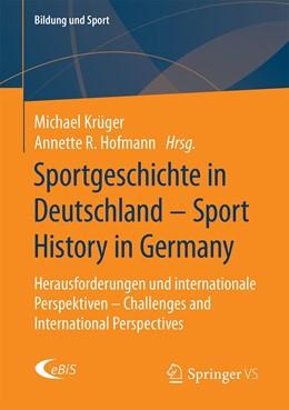 Abbildung von Krüger / Hofmann | Sportgeschichte in Deutschland - Sport History in Germany | 2020 | Herausforderungen und internat... | 22