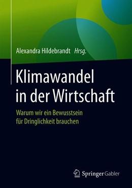 Abbildung von Hildebrandt | Klimawandel in der Wirtschaft | 2020 | Warum wir ein Bewusstsein für ...