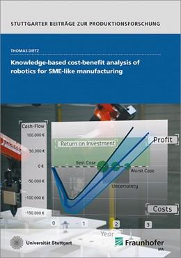 Abbildung von Dietz   Knowledge-based cost-benefit analysis of robotics for SME-like manufacturing.   2019   85
