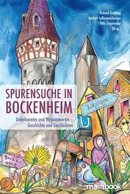Abbildung von Saßmannshausen / Ziegelmeier / Grübling | Spurensuche in Bockenheim | 2019 | Unbekanntes und Wissenswertes ...