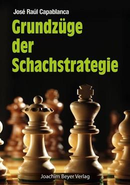 Abbildung von Capablanca | Grundzüge der Schachstrategie | 10. Auflage | 2019
