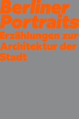 Abbildung von Fink / Bernegger | Berliner Porträts. Erzählungen zur Architektur der Stadt | 2019
