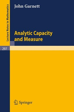 Abbildung von Garnett | Analytic Capacity and Measure | 1972 | 297
