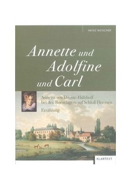Abbildung von Weischer   Annette und Adolfine und Carl   2009   Annette von Droste-Hülshoff be...