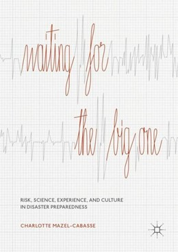 Abbildung von Mazel-Cabasse | Waiting for the Big One | 1st ed. 2019 | 2019 | Risk, Science, Experience, and...