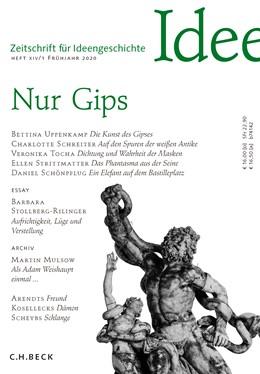 Abbildung von Zeitschrift für Ideengeschichte Heft XIV/1 Frühjahr 2020 | 2020 | Nur Gips