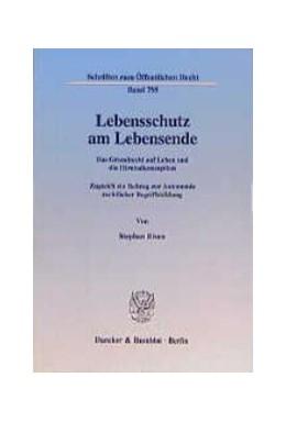 Abbildung von Rixen | Lebensschutz am Lebensende. | 1999 | Das Grundrecht auf Leben und d... | 795