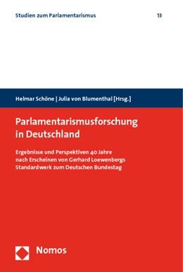Abbildung von Schöne / Blumenthal | Parlamentarismusforschung in Deutschland | 2009 | Ergebnisse und Perspektiven 40... | 13