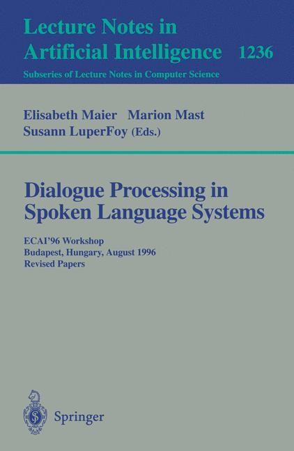 Abbildung von Meier / Mast / Luperfoy | Dialogue Processing in Spoken Language Systems | 1997
