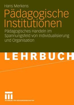 Abbildung von Merkens   Pädagogische Institutionen   2006   Pädagogisches Handeln im Spann...