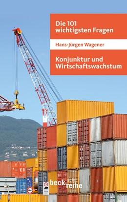 Abbildung von Wagener, Hans-Jürgen | Die 101 wichtigsten Fragen - Konjunktur und Wirtschaftswachstum | 2010 | 7027