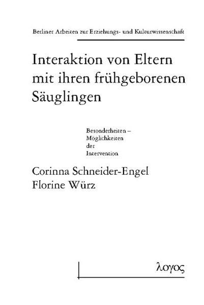 Abbildung von Schneider-Engel / Würz | Interaktion von Eltern mit ihren frühgeborenen Säuglingen | 1. Auflage 2003 | 2003