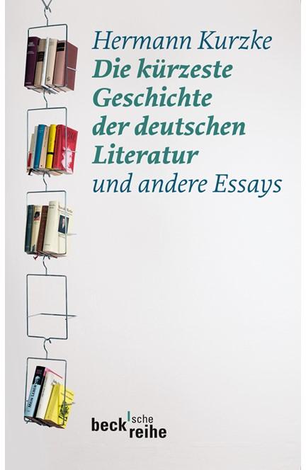 Cover: Hermann Kurzke, Die kürzeste Geschichte der deutschen Literatur