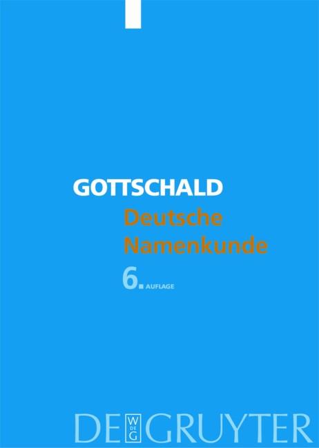 Abbildung von Gottschald | Deutsche Namenkunde | 6. durchges. und bibliogr. aktual. Aufl. | 2006